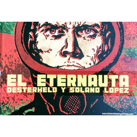 El Eternauta - Oesterheld / Solano Lopez. Tapa Dura. Deluxe