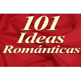 Libro En Pdf - 101 Ideas Romanticas (aviva La Llama!!)