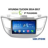 Radio Android Hyundai Tucson 2014-2017 Pantalla 9 Pulgadas