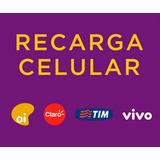 Recarga Celular Online - Rápido - Crédito Na Hora - R$10,00