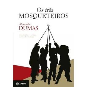 Os Três Mosqueteiros - Alexandre Dumas - Edição Definitiva