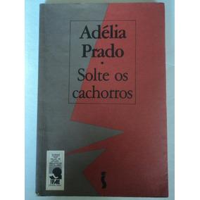 Livro-adélia Prado:solte Os Cachorros:editora Siciliano