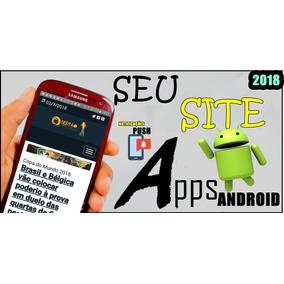 Fazemos Seu Site Um App + Push + Publicação Na Google Play