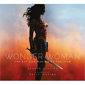 Wonder Woman: The Art And Making Of The Film (capa Dura)