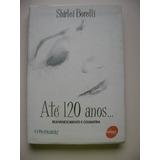 4c0e439faf2 Até 120 Anos...rejuvenescimento E Cosmiatria - S. Borelli