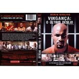 Dvd Vingança - O Último Desejo (2004)
