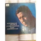 Lp Altemar Dutra - O Trovador Das Américas- Odeon 1969