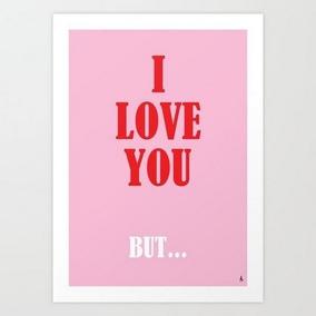 Pôster I Love You But..., Arte Decoração Print