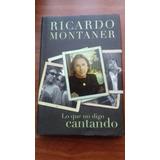 Libro Lo Que No Digo Cantando. Ricardo Montaner