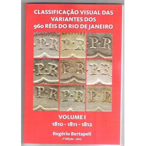 Catálogo Classificação Variantes 960 Réis Rio - Volume 1 E 2