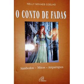 Livro O Conto De Fadas - Nelly Novaes Coelho - Seminovo.
