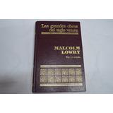 Libro Bajo El Volcán Malcom Lowry (autor)
