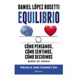 Equilibrio - Daniel Lopez Rosetti - Nuevo Libro !