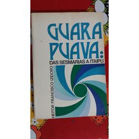 Livro Guarapuava Das Sesmarias A Itaipu