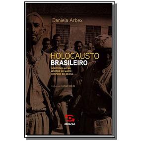 Holocausto Brasileiro: Vida Genocidio E 60 Mil Mor