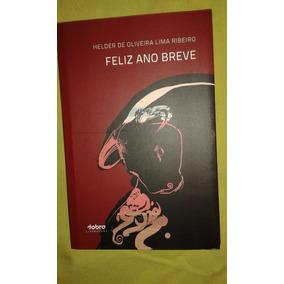 Livro. Feliz Ano Breve. Helder Oliveira Lima Ribeiro. L3