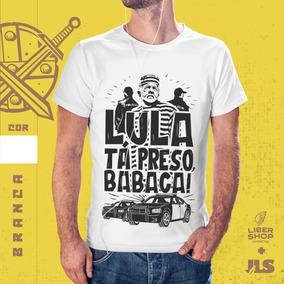 Camisa - O Lula Tá Preso Babaca (branca)