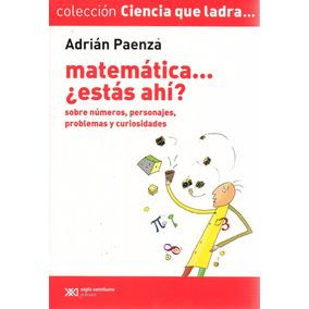 Libro: Matemática ¿ Estás Ahí ? ( Adrián Paenza )