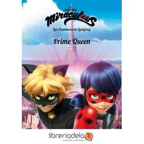 1a2a2d2b1711 Miraculous. Las Aventuras De Ladybug   Prime Queen