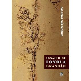 Livro: Não Verás País Nenhum - Ignácio De Loyola Brandão