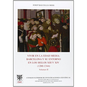 cd7ec3c4b5e74 Libro Vivir En La Edad Media  Barcelona Y Su Entorno En Los