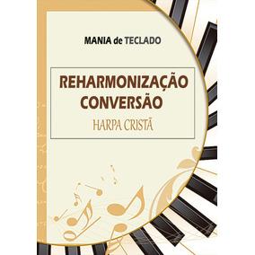 Reharmonização - Conversão/harpa Cristã - Mania De Teclado