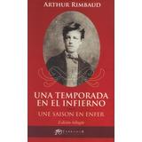 Una Temporada En El Infierno. Edición Bilingüe Rimbaud (te)
