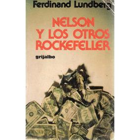 Ferdinand Lundberg - Nelson Y Los Otros Rockefeller