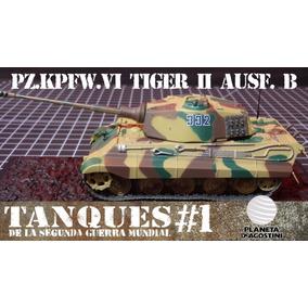 Tanque De La Segunda Guerra Fasciculo 1 Tiger Ii Sin Caja