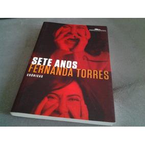 Livro Sete Anos Fernanda Torres Crônicas 2014 Cia Das Letras