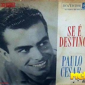 Paulo César 1962 Se É Destino Compacto Com 4 Faixas 33 Rpm