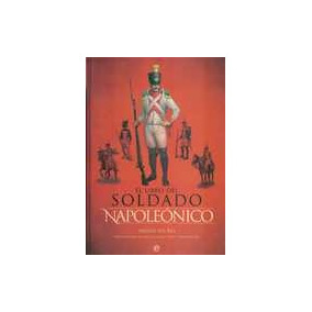 El Libro Del Soldado Napoleonico. Del Rey, Miguel