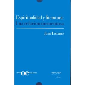 Espiritualidad Y Literatura / Juan Liscano