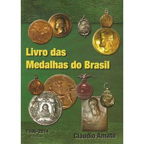 Livro Das Medalhas Do Brasil 1a. Ed - 1596-2014