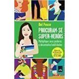 Livro Procuram-se Super-herois Bel Pesce