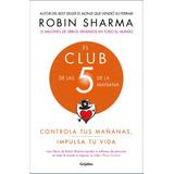 El Club De Las 5 De La Mañana - Robin Sharma Pdf + Epub