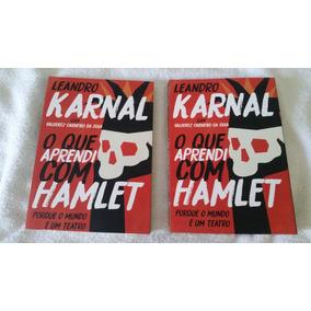 Livro O Que Aprendi Com Hamlet {esc.leandro Karnal}
