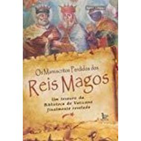 Livro Os Manuscritos Perdidos Dos Reis Magos Brent Landau