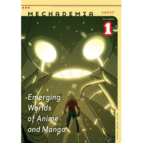 Mechademia 1: Mundos Emergentes De Anime Y Manga