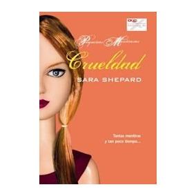 Crueldad ( 7 ) Pequeñas Mentirosas - Sara Shepard - Trakatrá