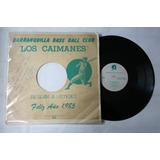 Vinyl Vinilo Lp Acetato Los Caimanes Barranquilla Base Ball