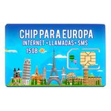 Chip Sim Toda Europa Internet 15 Gb 4g Min Y Sms Ilimitados