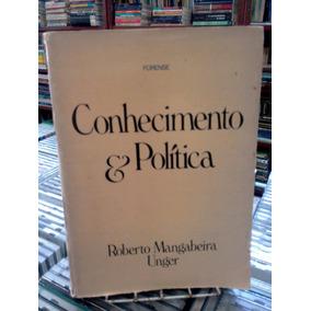 Conhecimento E Politica Roberto Mangabeira