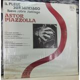 Il Pleut Sur Santiago (vinilo) Astor Piazzola