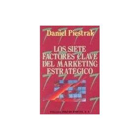 Los Siete Factores Clave Del Marketing Estrategico De Piestr