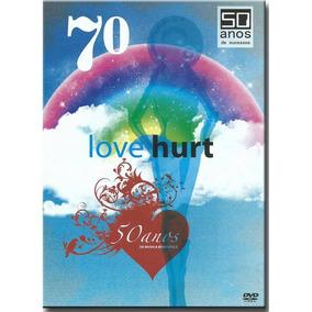 Dvd 70 Love Hurt* 50 Anos De Música Romantica Novo