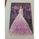 Libro La Corona Por Kiera Cass Saga La Seleccion