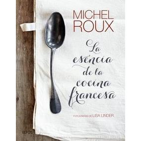 Esencia De La Cocina Francesa, La (gf)