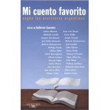 Mi Cuento Favorito Segun Los Escritores Argentinos (rustica)