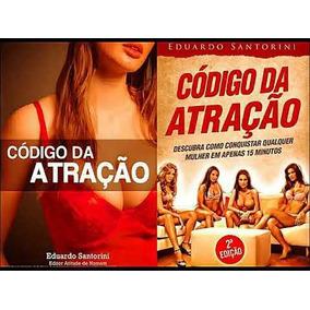 O Código Da Atração Volume 1 E 2 - Conquiste Qualquer Mulher